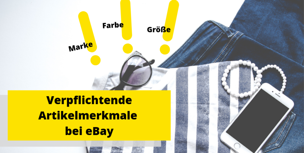 Neu bei eBay: verpflichtende Artikelmerkmale