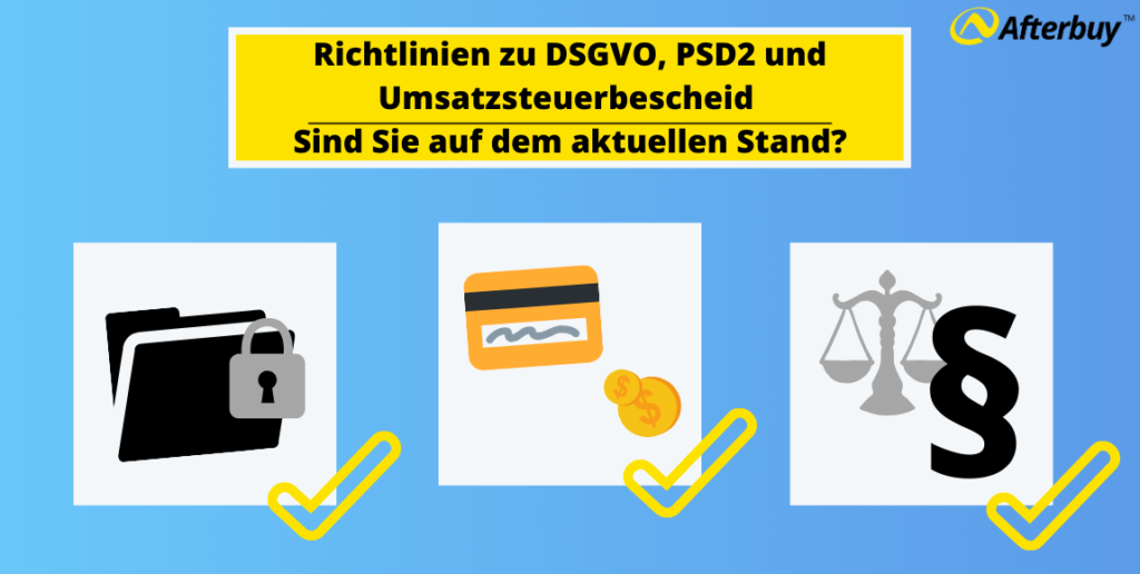 Richtlinien zu DSGVO, PSD2 und Umsatzsteuerbescheid – Sind Sie auf dem aktuellen Stand?