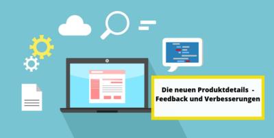Die neuen Produktdetails – Feedback und Verbesserungen
