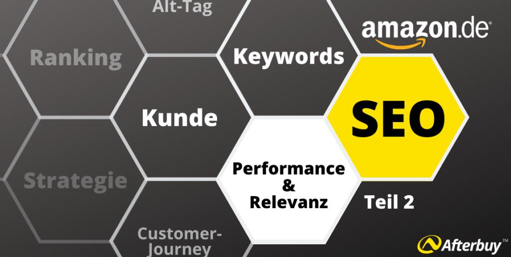 Amazon SEO Teil 2 – Gute Performance und Relevanz für höhere Umsätze
