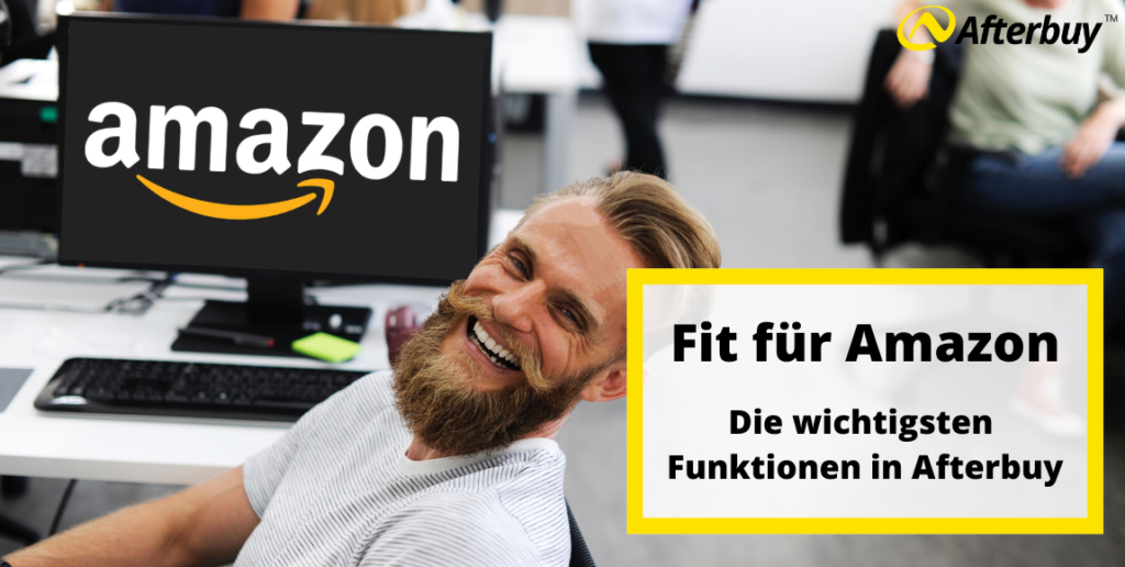Fit für Amazon – Die wichtigsten Funktionen in Afterbuy