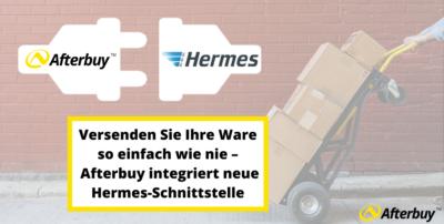Versenden Sie Ihre Ware so einfach wie nie – Afterbuy integriert neue Hermes-Schnittstelle