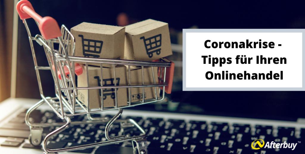 Coronakrise – Tipps für Ihren Onlinehandel