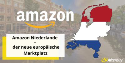 Amazon Niederlande – So expandieren Sie in das Nachbarland