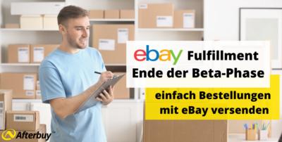Ebay Fulfillment Ende der Beta-Phase – einfach Bestellungen mit eBay versenden