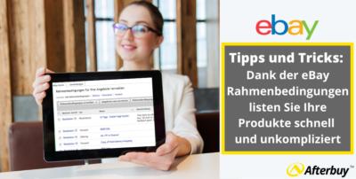 Ebay Tipps und Tricks: Dank der eBay Rahmenbedingungen listen Sie Ihre Produkte schnell und unkompliziert