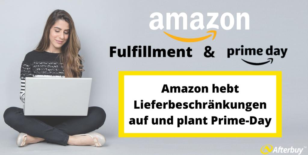 Amazon hebt Lieferbeschränkungen auf und plant Prime-Day