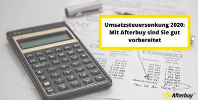 Umsatzsteuersenkung 2020: Mit Afterbuy sind Sie gut vorbereitet