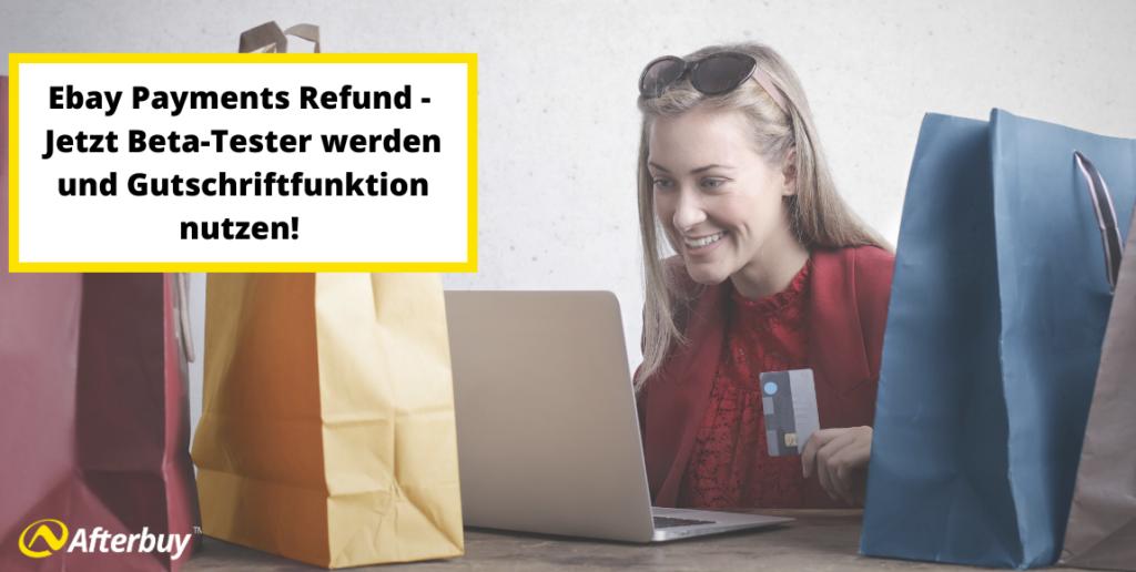 Ebay Payments Refunds – Jetzt Beta-Tester werden und Gutschriftfunktion nutzen