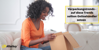 Verpackungstrends – auf diese Trends sollten Onlinehändler setzen