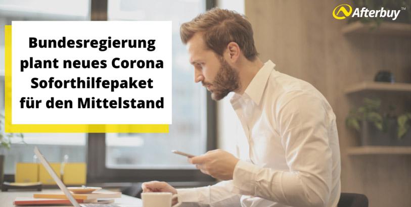 Bundesregierung plant neues Corona-Soforthilfepaket für den Mittelstand