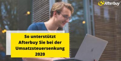 So unterstützt Afterbuy Sie bei der Umsatzsteuersenkung 2020