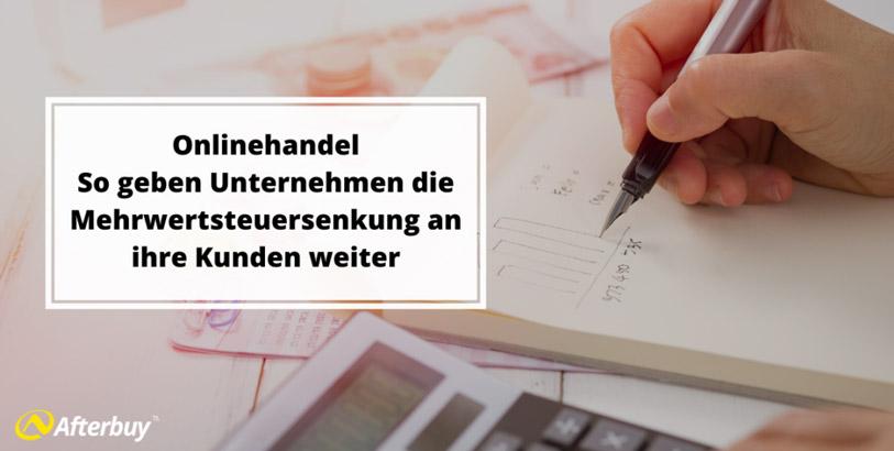 Onlinehandel: So geben Unternehmen die Mehrwertsteuersenkung an ihre Kunden weiter