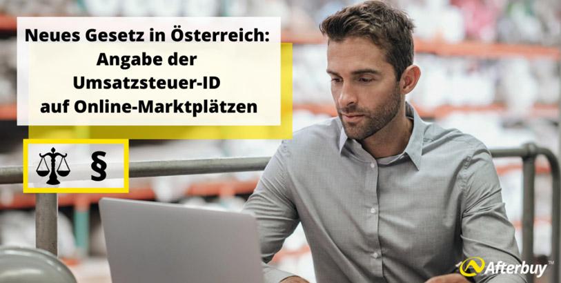 Neues Gesetz in Österreich: Angabe der Umsatzsteuer-ID auf Online-Marktplätzen