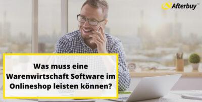 Was muss eine Warenwirtschaft Software im Onlineshop leisten können?