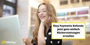 ebay payments refunds rückerstattungen erzeugen