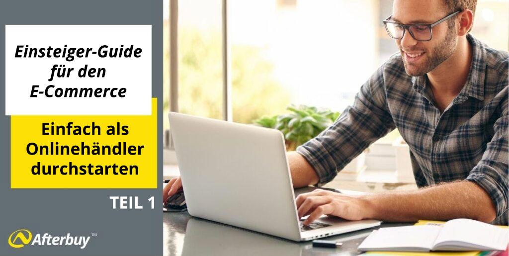 Afterbuy E-Commerce Einsteiger-Guide – So gelingt der Einstieg in den E-Commerce – Teil1