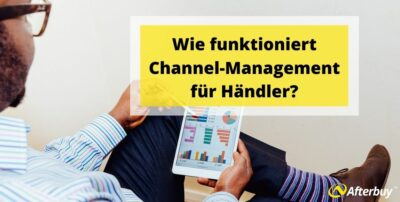 Wie funktioniert Channel-Management für Händler?