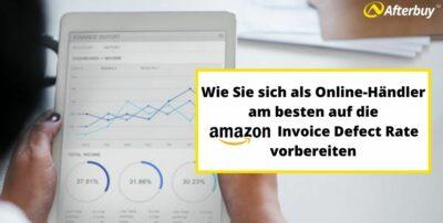 Wie Sie sich als Onlinehändler am besten auf die Amazon Invoice Defect Rate vorbereiten