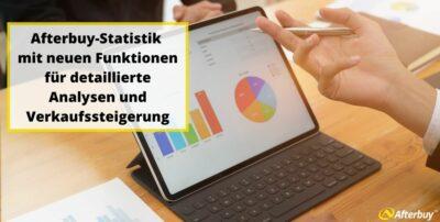 Afterbuy-Statistik mit neuen Funktionen für detaillierte Analysen und Verkaufssteigerung
