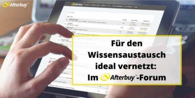 Für den Wissensaustausch ideal vernetzt: Im Afterbuy-Forum