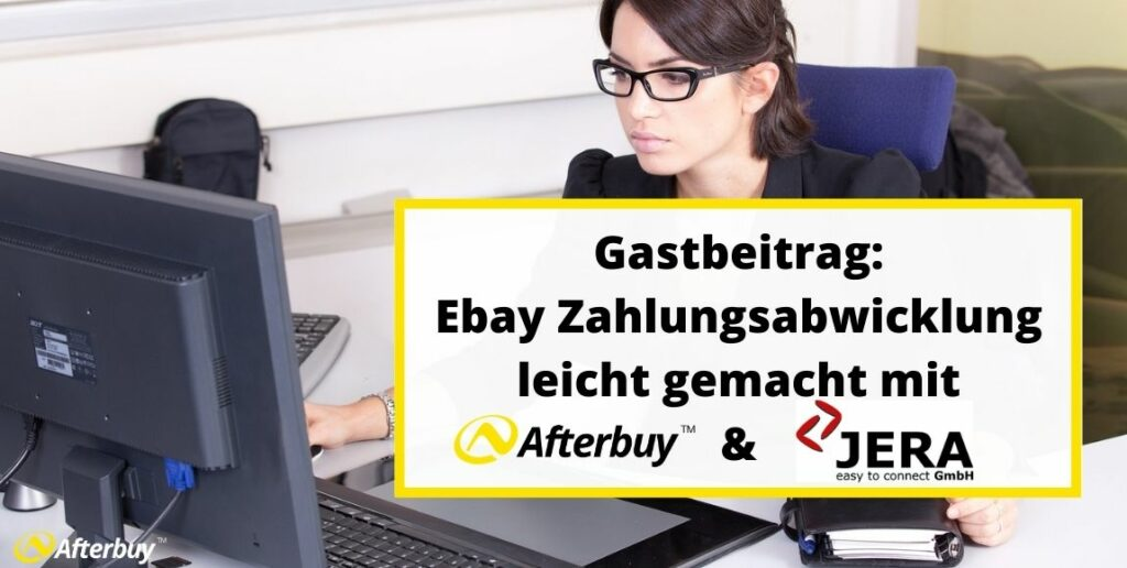 Gastbeitrag: Ebay Zahlungsabwicklung leicht gemacht mit Afterbuy und JERA