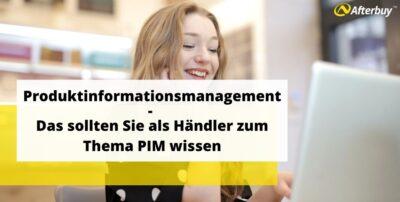 Produktinformationsmanagement – Das sollten Sie als Händler zum Thema PIM wissen