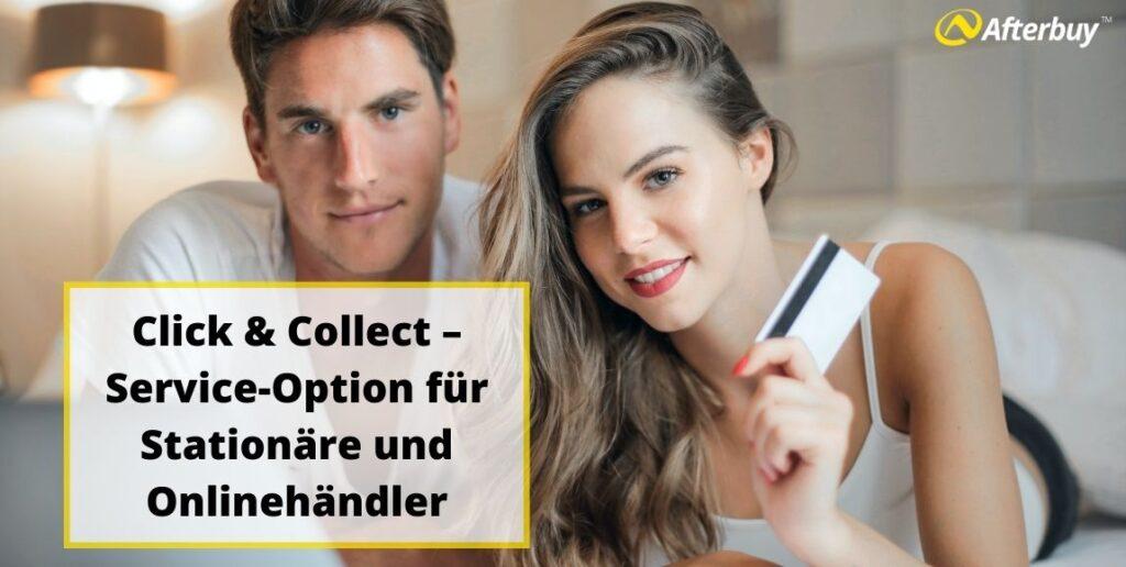 Click & Collect – Service-Option für Stationäre und Onlinehändler