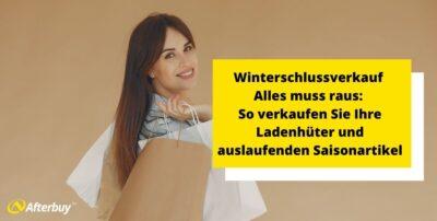Winterschlussverkauf – Alles muss raus: So verkaufen Sie Ihre Ladenhüter und auslaufenden Saisonartikel