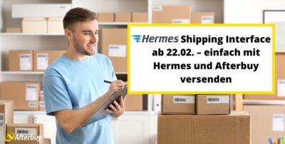 Neue Hermes Shipping Interface ab 22.02. – einfach mit Hermes und Afterbuy versenden