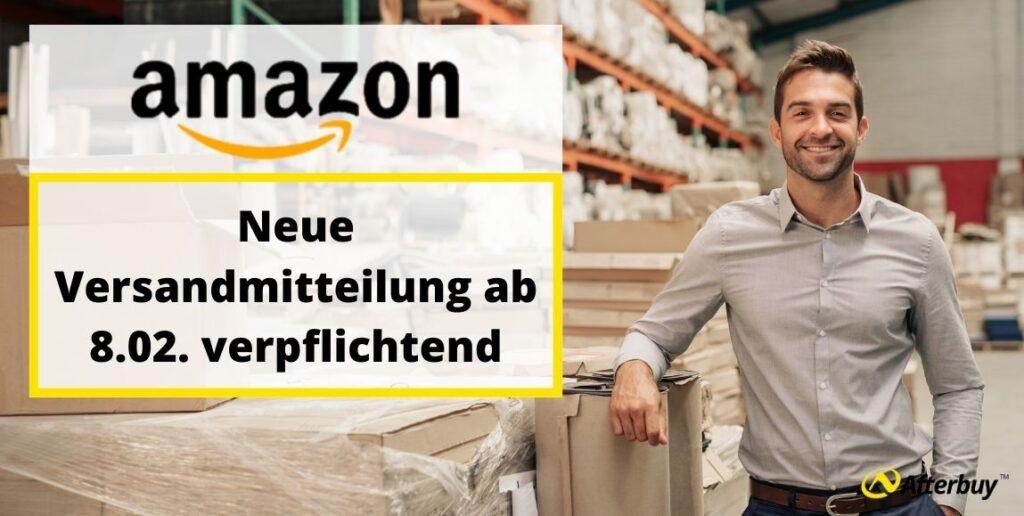 Neue Amazon Versandmitteilung: Angabe von Transportunternehmen und Lieferservice jetzt verpflichtend!