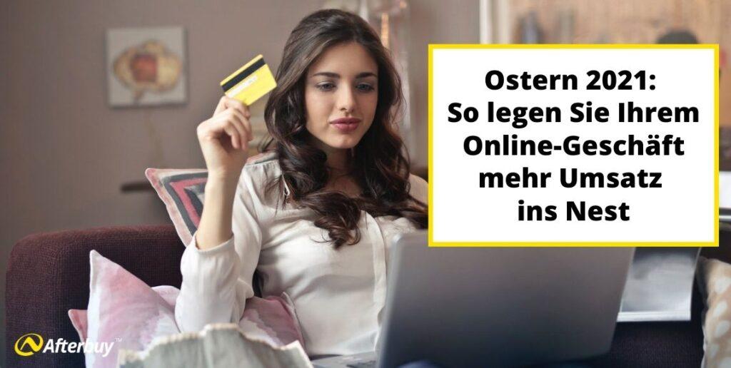 Ostern 2021: So legen Sie Ihrem Online-Geschäft mehr Umsatz ins Nest