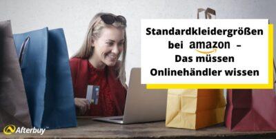 Neue Standardkleidergrößen bei Amazon – Das müssen Onlinehändler wissen