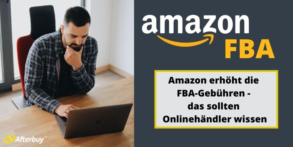 Amazon erhöht die FBA-Gebühren – das sollten Onlinehändler wissen