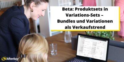 Beta: Produktsets in Variations-Sets – Bundles und Variationen als Verkaufstrend