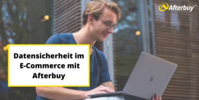 Datensicherheit im E-Commerce mit Afterbuy