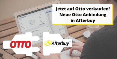 Neue Otto Anbindung in Afterbuy – Darum sollten Sie auf Otto verkaufen
